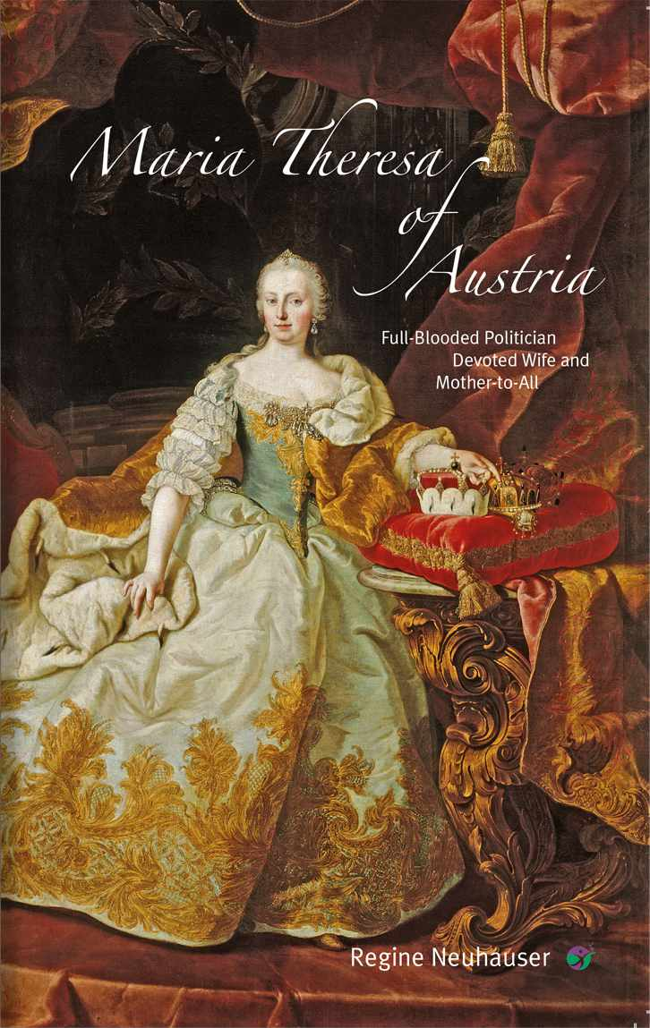 Maria Theresa of Austria. Full-Blooded Politici...